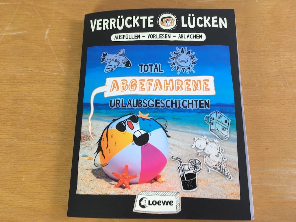 """Lustiges Lückenfüllen: """"Verrückte Lücken – total abgefahrene Urlaubsgeschichten"""" von LOEWE"""